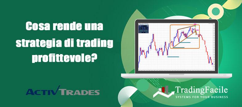 Cosa rende una strategia di trading redditizia?